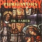 Purgatory Fr Frederick William Faber TAN Reprint 1854 Ed PB Christianity English