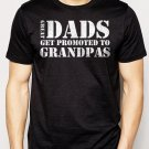 Best Buy Great Dads Get Promoted To Grandpa T-Shirt Dad Fathers Day Tee Men Adult T-Shirt Sz S-2XL