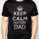 Best Buy Keep Calm I'm An Autism Dad Mens T-Shirt Tee Men Adult T-Shirt Sz S-2XL