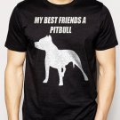 Best Buy MY BEST FRIENDS A PITBULL Men Adult T-Shirt Sz S-2XL