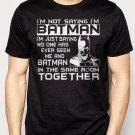 Best Buy I'm Not Saying I'm Batman Men Adult T-Shirt Sz S-2XL