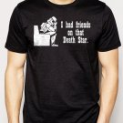 Best Buy I Had FRIENDS On That Death Star Men Adult T-Shirt Sz S-2XL