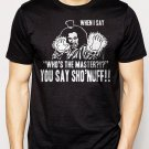 Best Buy WHO'S The MASTER You Say Sho'Nuff - The Last Dragon Men Adult T-Shirt Sz S-2XL
