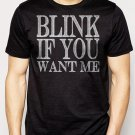Best Buy Blink If You Want Me College Humor Cute Sexual Men Adult T-Shirt Sz S-2XL