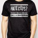 Best Buy Hate Cops Call a Crackhead Funny Men Adult T-Shirt Sz S-2XL
