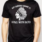 Best Buy My Indian Name is RUNS WITH BEER College Drinking Bar Men Adult T-Shirt Sz S-2XL