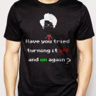 Best Buy IT Crowd have you tried turning it off and on again Men Adult T-Shirt Sz S-2XL