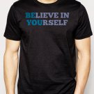 Best Buy BELIEVE IN YOURSELF Men Adult T-Shirt Sz S-2XL