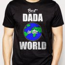 Best Buy Best DADA in the World Fathers Day Gift Present Men Adult T-Shirt Sz S-2XL