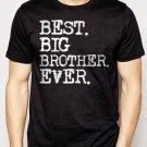 Best Buy Boys Best Big Brother Ever Men Adult T-Shirt Sz S-2XL