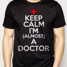Best Buy Keep calm I am almost a Doctor Men Adult T-Shirt Sz S-2XL