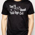 Best Buy You'll Shoot Your Eye Out Men Adult T-Shirt Sz S-2XL