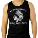 My Indian Name is RUNS WITH BEER College Drinking Bar Men Black Tank Top Sleeveless