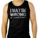 I May Be Wrong- Funny tshirt Slogan Men Black Tank Top Sleeveless