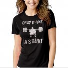 New Hot Drop It Like A Squat Gym Work Out Fitness  Women Adult T-Shirt