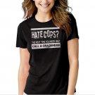 New Hot Hate Cops Call a Crackhead Funny Women Adult T-Shirt