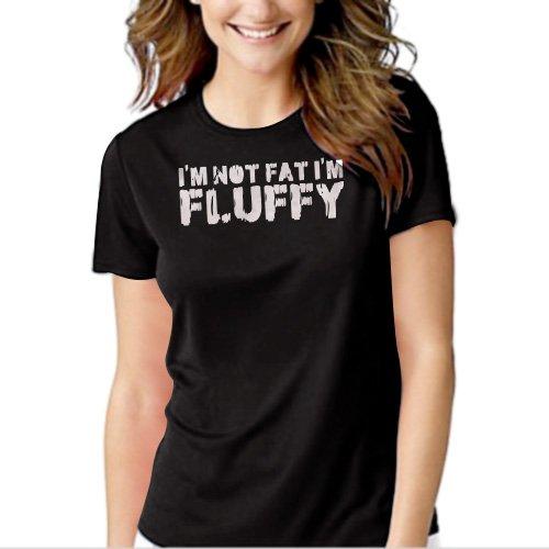 New Hot I'M NOT FAT I'M FLUFFY Women Adult T-Shirt