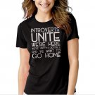 New Hot Introverts Unite We're Here We're Uncomfortable Women Adult T-Shirt