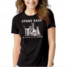New Hot SCIENCE SHIRT STAND BACK IM GOING TO TRY SCIENCE FUNNY Women Adult T-Shirt