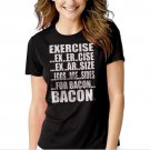 Exercise Eggs Are Sides For Bacon Funny Paleo College Humor Black T-shirt For Women