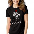 Keep calm I am almost a Doctor Black T-shirt For Women
