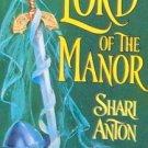 LORD OF THE MANOR by Shari Anton PB/1998 Historical Romance