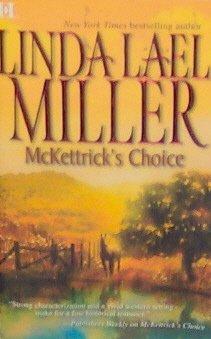 McKettrick's Choice - By Linda Lael Miller - PB/2005 Historical Romance