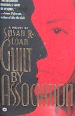 GUILT BY ASSOCIATION - By Susan R. Sloan - PB/1995 Crime Thriller