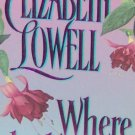 WHERE THE HEART IS - Elizabeth Lowell - PB/1997 - Romance