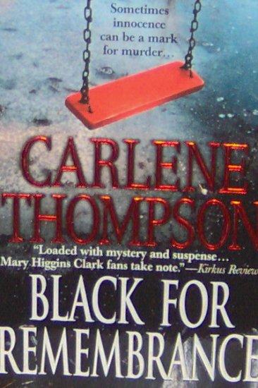 BLACK FOR REMEMBRANCE - By Carlene Thompson - PB/1991 Suspense