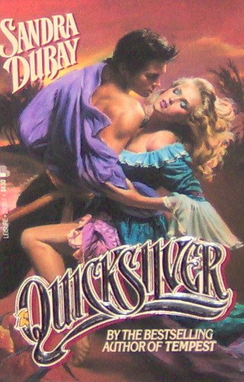 QUICKSILVER - By Sandra Dubay - PB/1990 - Historical Romance