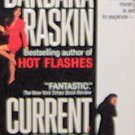 CURRENT AFFAIRS - By Barbara Raskin - PB/1990 - Contemporary Novel