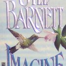 IMAGINE - By Jill Barnett - PB/1995 - Historical Romance
