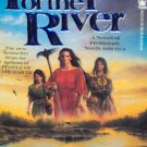 PEOPLE OF THE RIVER - By W.Michael Gear and Kathleen O'Neal Gear -  PB/1992 - Historical