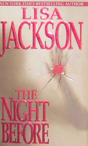 THE NIGHT BEFORE - By LIsa Jackson - PB/2003 - Suspense Romance
