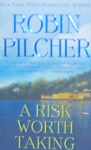 A RISK WORTH TAKING - By Robin Pilcher - PB/2005 - Contemporary Novel