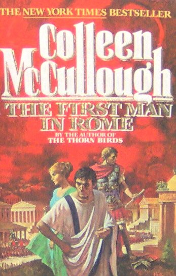 THE FIRST MAN IN ROME - By Colleen McCullough - PB/1991 - Historical Romance