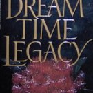 THE DREAMTIME LEGACY - By Norma Martin - PB/1992 - Historical Romance