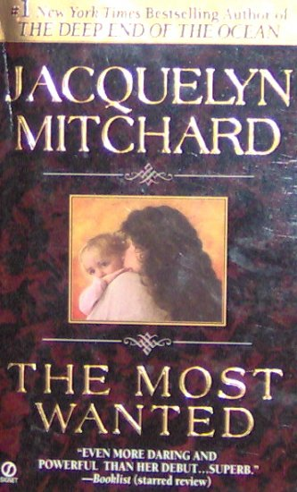 THE MOST WANTED - By Jacquelyn Mitchard - PB/1999 - Suspense Romance