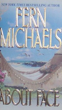 ABOUT FACE - By Fern Michaels - PB/2003 - Contemporary Romance