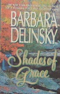 SHADES OF GRACE - By Barbara Delinsky - PB/1997 - Contemporary Romance
