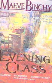 EVENING CLASS - By Maeve Binchy - PB/1998 - Romance