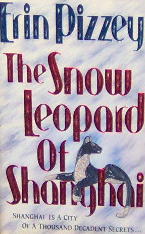THE SNOW LEOPARD OF SHANGHAI - By Erin Pizzey - PB/1990 - Romance