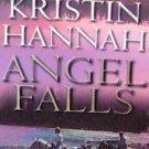 ANGEL FALLS - By Kristin Hannah - PB/2000 - Romance