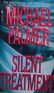 SILENT TREATMENT - By Michael Palmer - PB1996 - Medical Thriller
