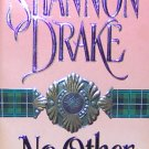 NO OTHER WOMAN - By Shannon Drake - PB/1996 - Historical Romance