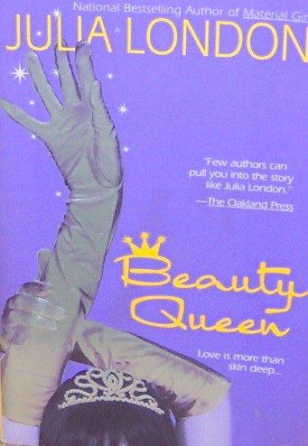 BEAUTY QUEEN - By Julia London - PB/2004 - Contemporary Romance
