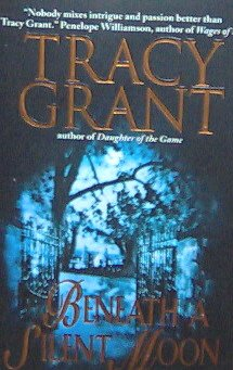BENEATH A SILENT MOON - By Tracy Grant - PB/ 2004 - Mystery Romance