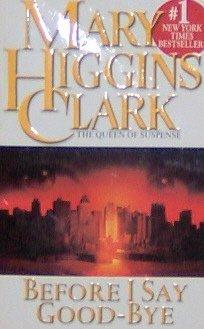 BEFORE I SAY GOOD-BYE - Mary Higgins Clark - PB/2001 - Mystery Thriller