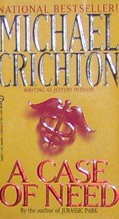 A CASE OF NEED - Michael Crichton - PB/1969 - Medical Suspense